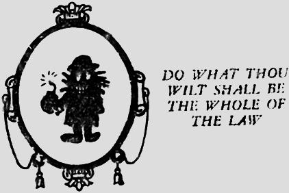 Do What Thou Whilt!